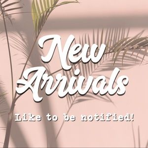 Other - 🥳 New Arrivals! 🥳 Like to be notified!